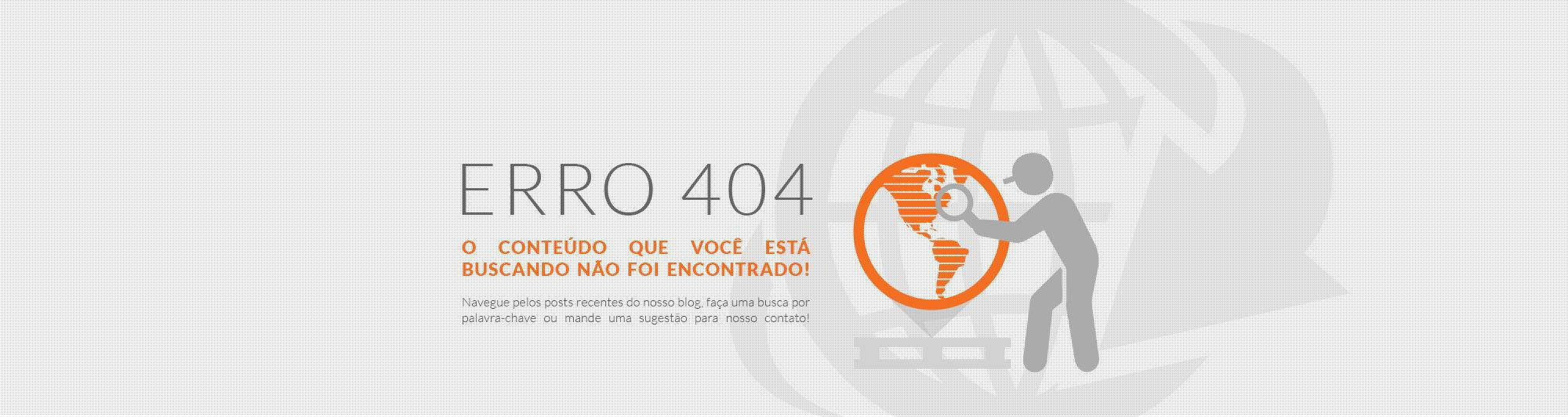 Erro 404 - O conteúdo que você está buscando não foi encontrado!